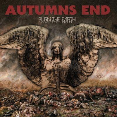Autumn's End - Burn the Earth [EP] (2017) 320 kbps