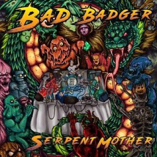 Bad Badger - Serpent Mother (2017) 320 kbps