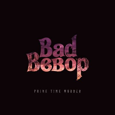 Bad BeBop - Prime Time Murder (2017)