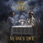 Bad Vibes - No One's Safe (2017) 320 kbps