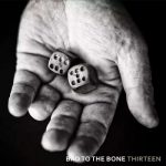 Bad to the Bone – Thirteen (2017) 320 kbps (transcode)