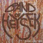Band Of Heysek – Shovel & Mattock (2017) 320 kbps