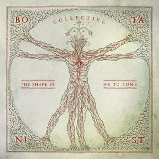 Botanist - Collective: The Shape Of He To Come (2017) 320 kbps