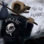 Bullys - Más Que Humano (2017) 320 kbps