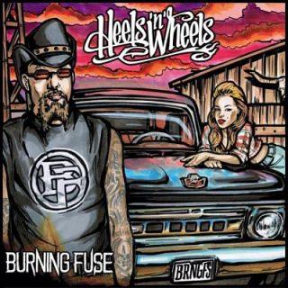 Burning Fuse - Heels 'N' Wheels (2017) 320 kbps