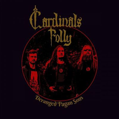Cardinals Folly - Deranged Pagan Sons (2017) 320 kbps