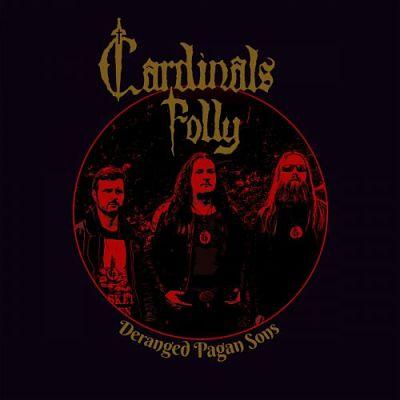 Cardinals Folly - Deranged Pagan Sons (2017) 320 kbps