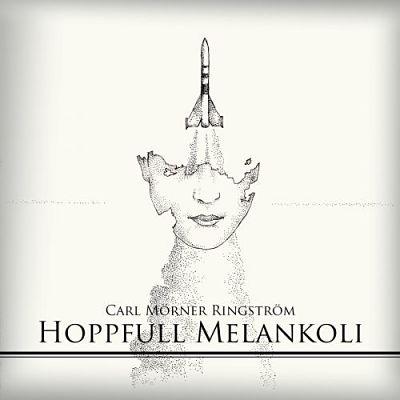Carl Mörner Ringström - Hoppfull Melankoli (2017) 320 kbps
