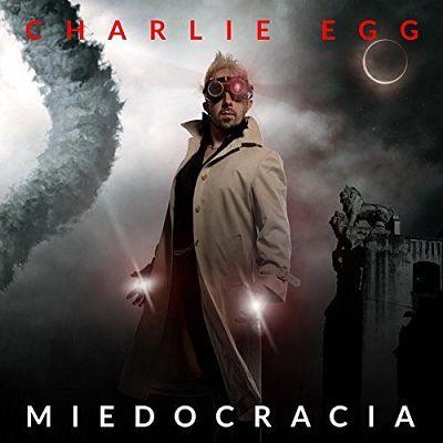 Charlie Egg - Miedocracia (2017) 320 kbps