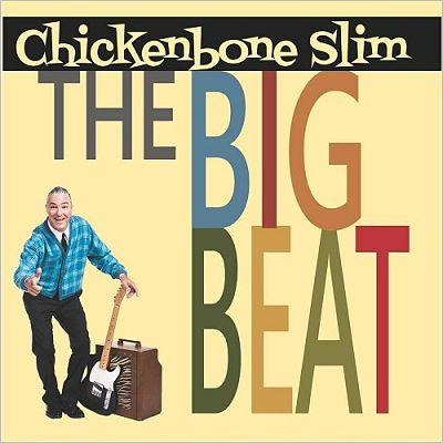 Chickenbone Slim - The Big Beat (2017) 320 kbps