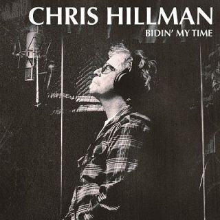 Chris Hillman - Bidin' My Time (2017) 320 kbps