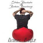 Daniel Eagle - Stolen Blankets & Broken Beanbags (2017) 320 kbps
