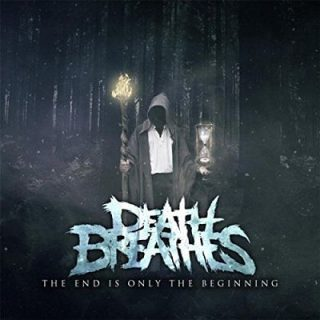 Death Breathes - The End Is Only the Beginning (2017) 320 kbps