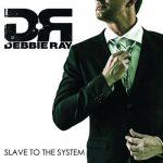 Debbie Ray – Slave to the System (2017) 320 kbps