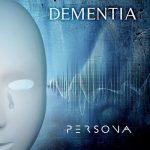 Dementia – Persona (2017) 320 kbps (transcode)