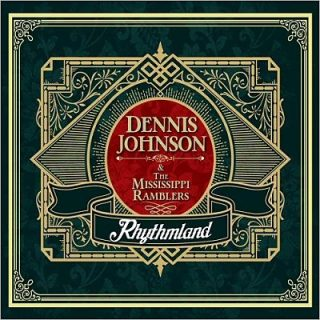 Dennis Johnson & The Mississippi Ramblers - Rhythmland (2017) 320 kbps