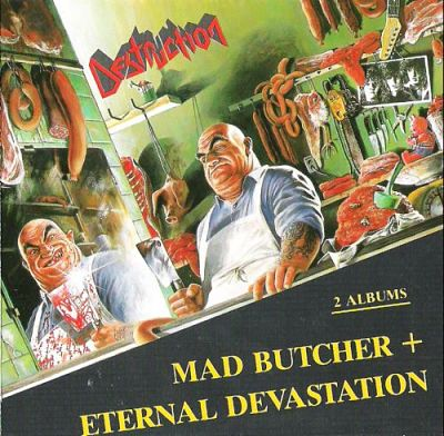 Destruction - Mad Butcher (EP) & Eternal Devastation (1987) [Repress 2000] 320 kbps
