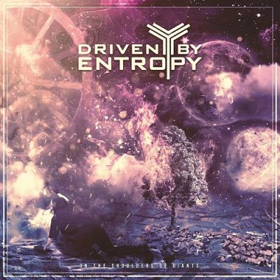 Driven By Entropy - On The Shoulders Of Giants (2017) 320 kbps