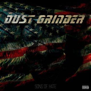 Dust Grinder - Sons of Hate (2017) 320 kbps