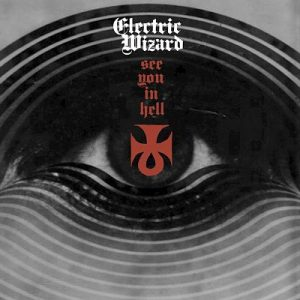 Electric Wizard - See You In Hell (Single) (2017) 320 kbps