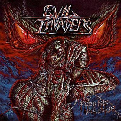 Evil Invaders - Feed Me Violence (2017) 320 kbps + Scans