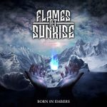 Flames At Sunrise – Born in Embers (2017) 320 kbps