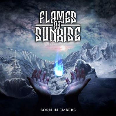 Flames At Sunrise - Born in Embers (2017) 320 kbps