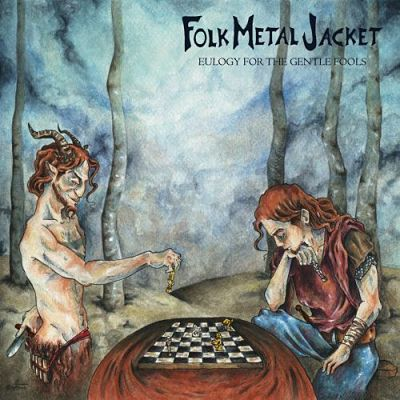 Folk Metal Jacket - Eulogy For The Gentle Fools (2017) 320 kbps