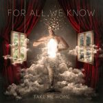 For All We Know – Take Me Home (2017) 320 kbps