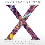 Four Year Strong – Rise or Die Trying [10 Year Anniversary Edition] (2017) 320 kbps