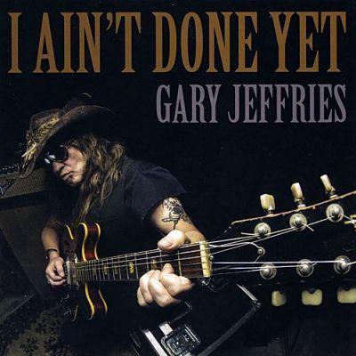 Gary Jeffries - I Ain't Done Yet (2017) 320 kbps