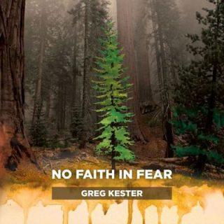 Greg Kester - No Faith In Fear (2017) 320 kbps