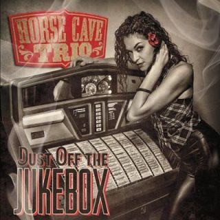 Horse Cave Trio - Dust off the Jukebox (2017) 320 kbps