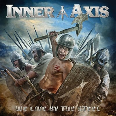 Inner Axis - We Live by the Steel (2017) 320 kbps