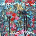 Jason O'toole - Abstract Resonance (2017) 320 kbps (transcode)