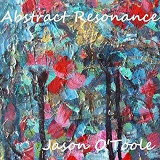 Jason O'toole - Abstract Resonance (2017)