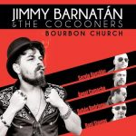 Jimmy Barnatán & The Cocooners - Bourbon Church (2017) 320 kbps