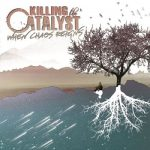 Killing The Catalyst - When Chaos Reigns (2017) 320 kbps