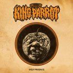 King Parrot – Ugly Produce (2017) 320 kbps