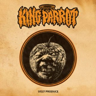 King Parrot - Ugly Produce (2017) 320 kbps