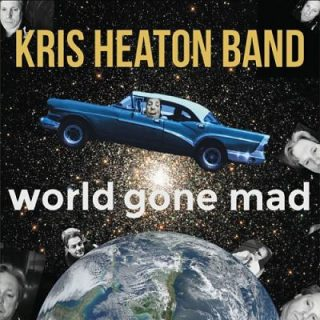 Kris Heaton Band - World Gone Mad (2017) 320 kbps