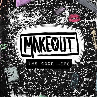 Makeout - The Good Life (2017) 320 kbps