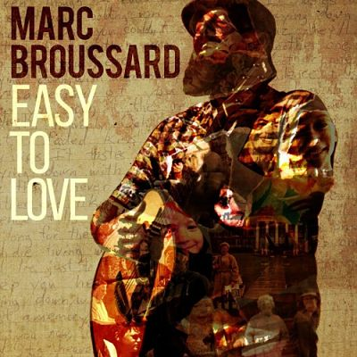 Marc Broussard - Easy To Love (2017) 320 kbps