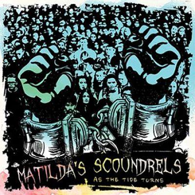 Matilda's Scoundrels - As The Tide Turns (2017) 320 kbps