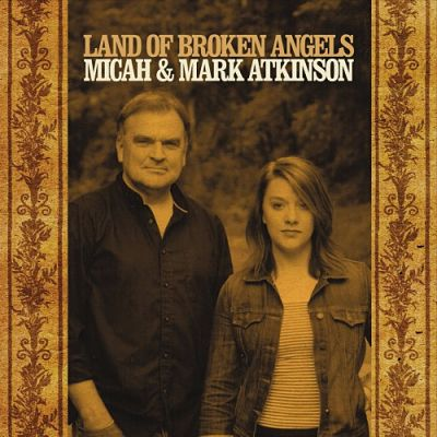 Micah & Mark Atkinson - Land Of Broken Angels (2017) 320 kbps