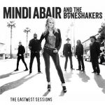 Mindi Abair And The Boneshakers – The East West Sessions (2017) 320 kbps