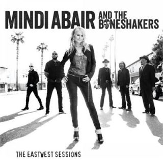 Mindi Abair And The Boneshakers - The East West Sessions (2017) 320 kbps