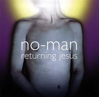 No-Man - Returning Jesus (2001) 320 kbps