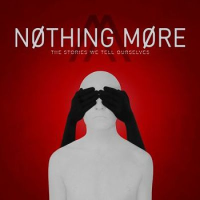 Nothing More - The Stories We Tell Ourselves (2017) 320 kbps