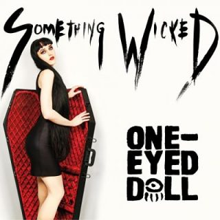 One-Eyed Doll - Something Wicked [EP] (2017) 320 kbps
